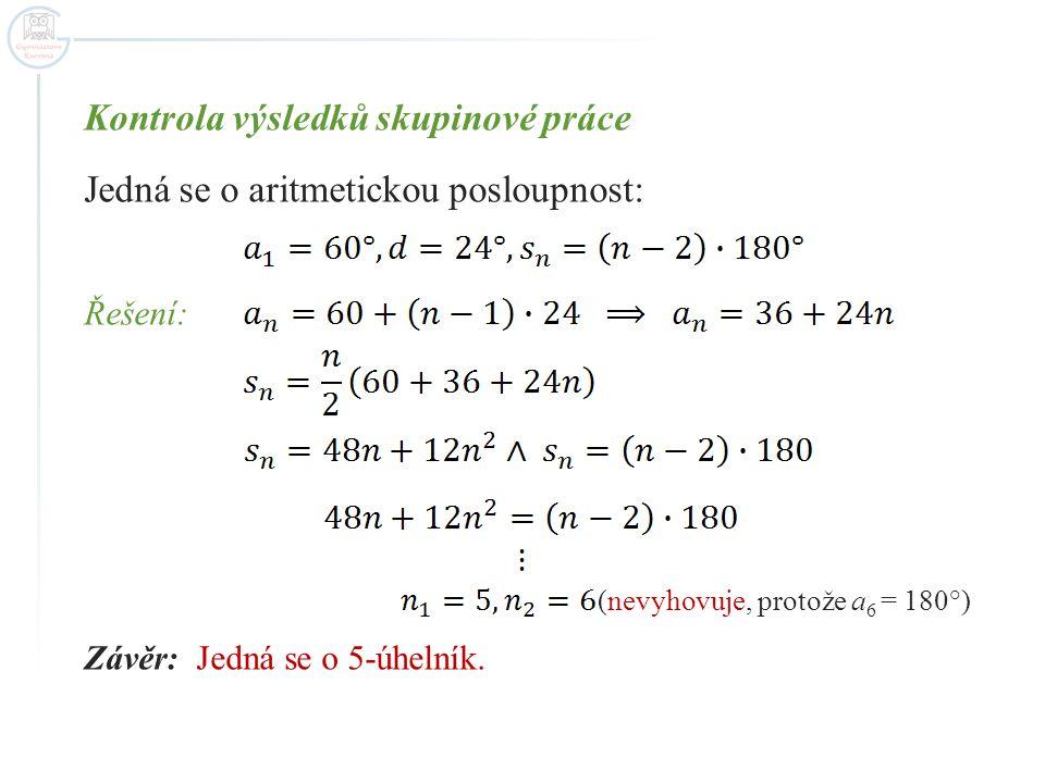 Kontrola výsledků skupinové práce Jedná se o aritmetickou posloupnost: