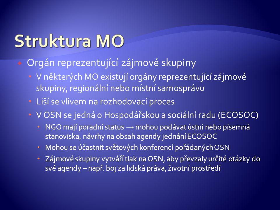 Struktura MO Orgán reprezentující zájmové skupiny