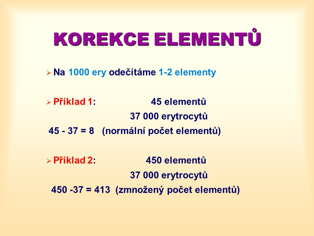 KOREKCE ELEMENTŮ Na 1000 ery odečítáme 1-2 elementy