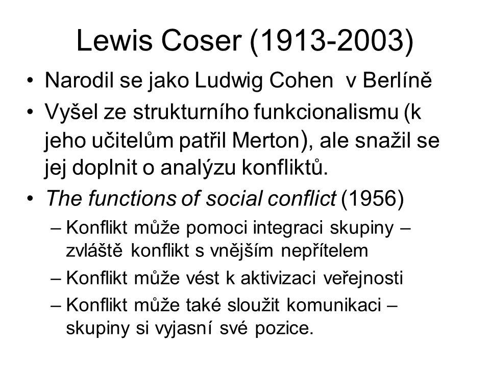 Lewis Coser (1913-2003) Narodil se jako Ludwig Cohen v Berlíně