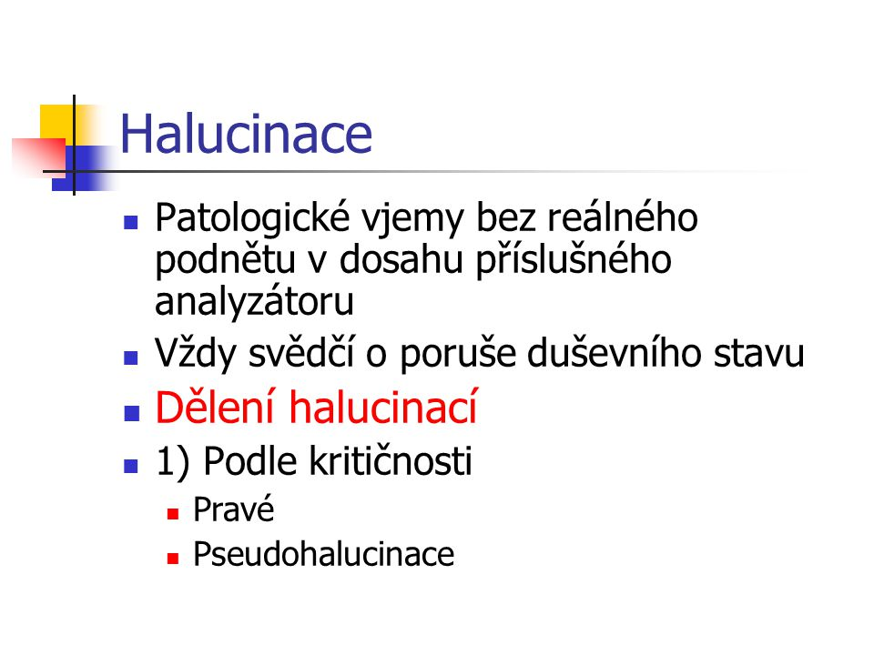 Halucinace Dělení halucinací