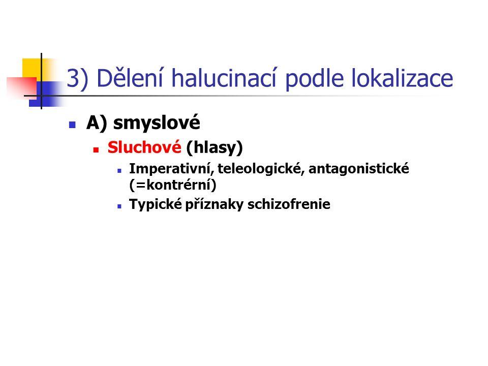 3) Dělení halucinací podle lokalizace