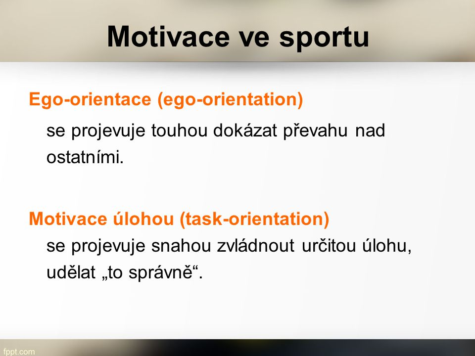 Motivace ve sportu Ego-orientace (ego-orientation)