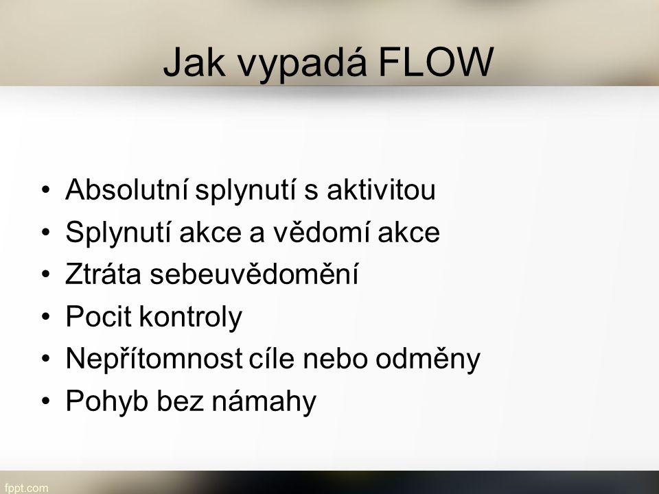 Jak vypadá FLOW Absolutní splynutí s aktivitou