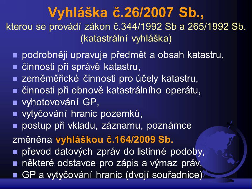 Vyhláška č. 26/2007 Sb. , kterou se provádí zákon č