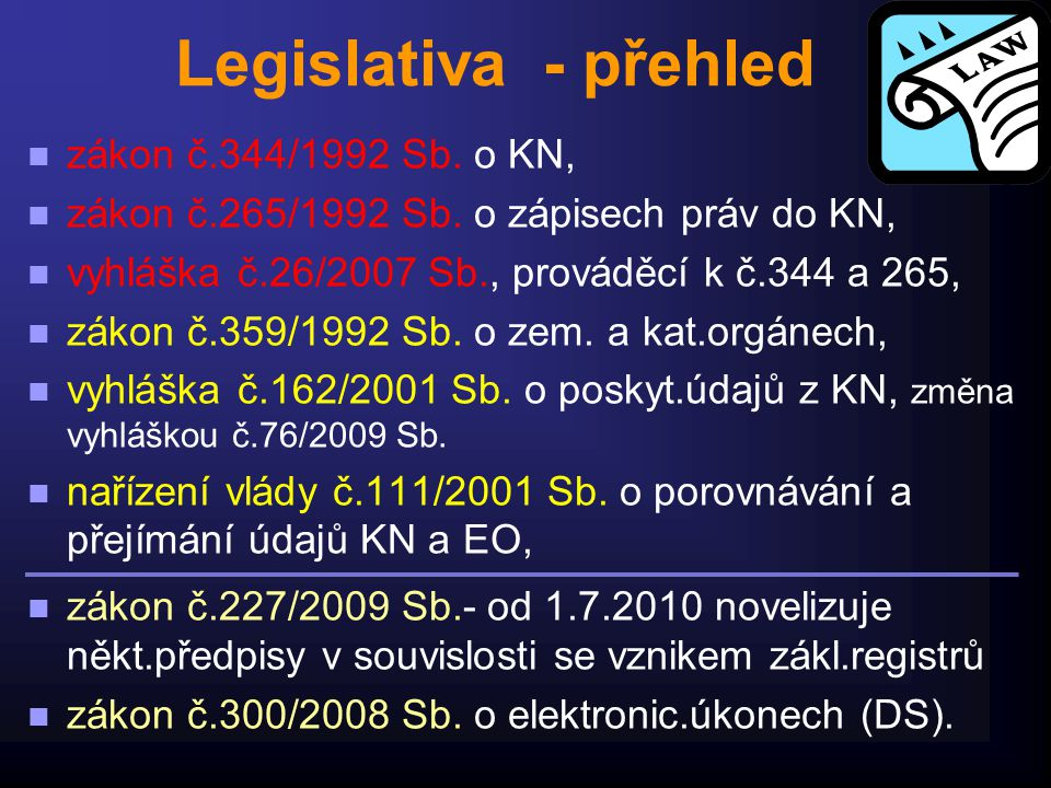 Legislativa - přehled zákon č.344/1992 Sb. o KN,