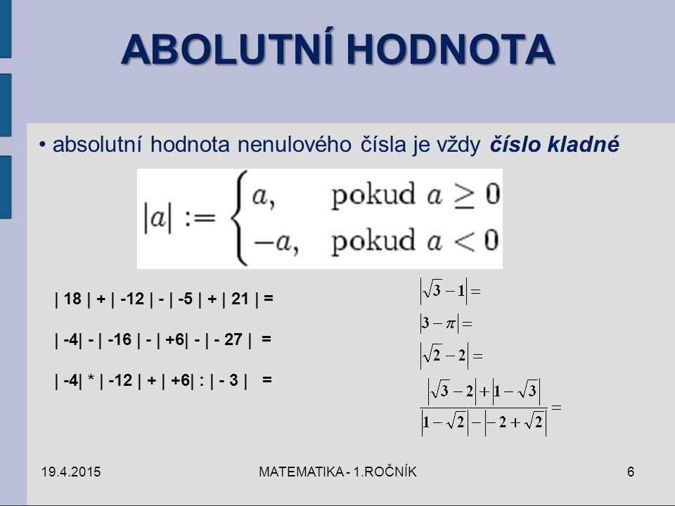 ABOLUTNÍ HODNOTA absolutní hodnota nenulového čísla je vždy číslo kladné. | 18 | + | -12 | - | -5 | + | 21 | =