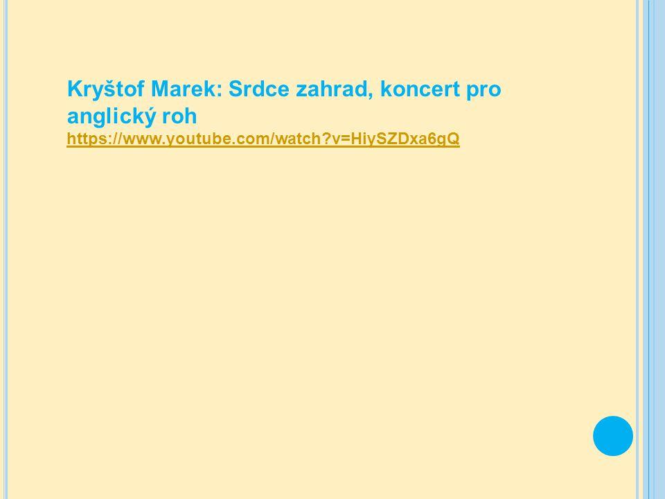 Kryštof Marek: Srdce zahrad, koncert pro anglický roh