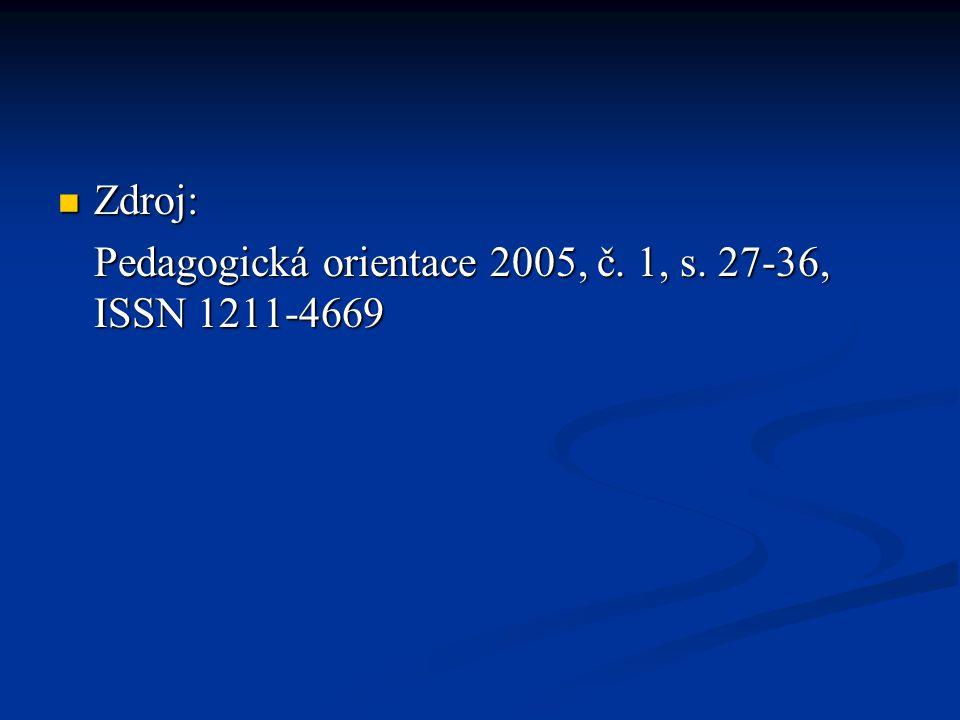 Zdroj: Pedagogická orientace 2005, č. 1, s. 27-36, ISSN 1211-4669