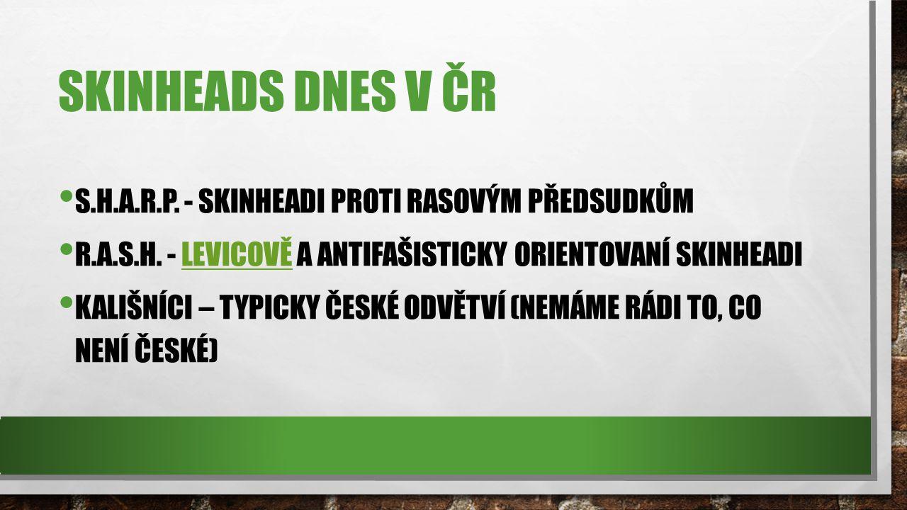Skinheads dnes v ČR S.H.A.R.P. - Skinheadi proti rasovým předsudkům