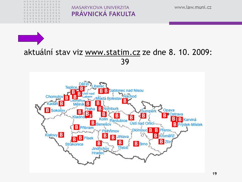 aktuální stav viz www.statim.cz ze dne 8. 10. 2009: 39