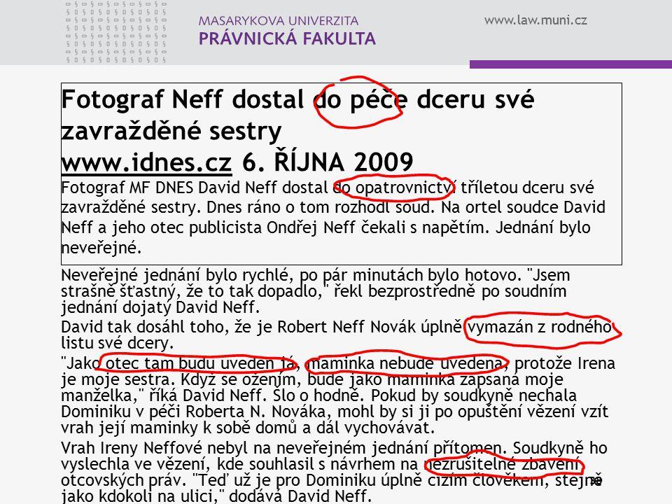 Fotograf Neff dostal do péče dceru své zavražděné sestry www. idnes
