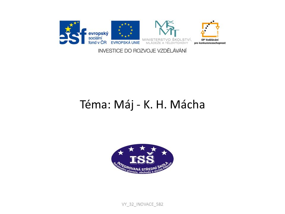 Téma: Máj - K. H. Mácha VY_32_INOVACE_582