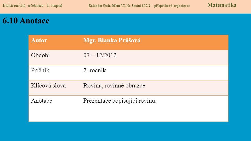 6.10 Anotace Autor Mgr. Blanka Průšová Období 07 – 12/2012 Ročník