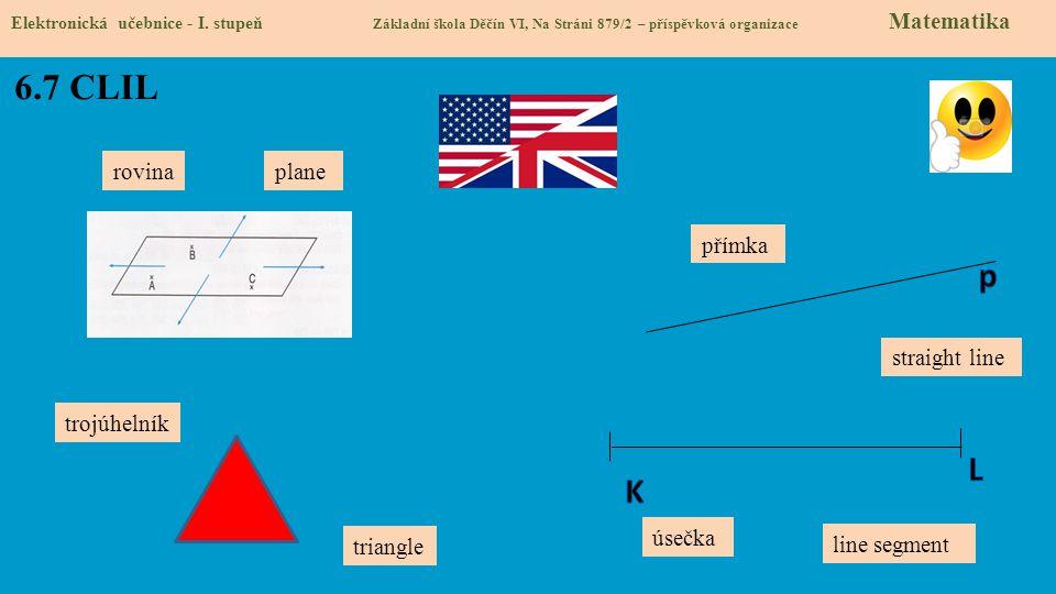 6.7 CLIL p L K rovina plane přímka straight line trojúhelník úsečka