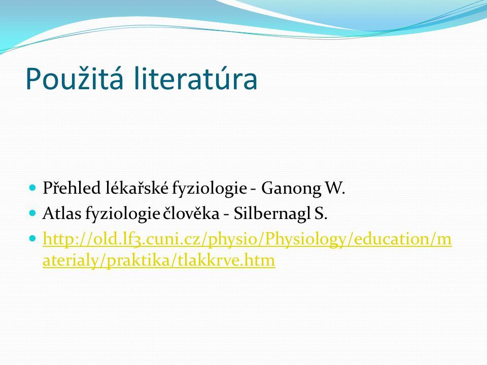 Použitá literatúra Přehled lékařské fyziologie - Ganong W.