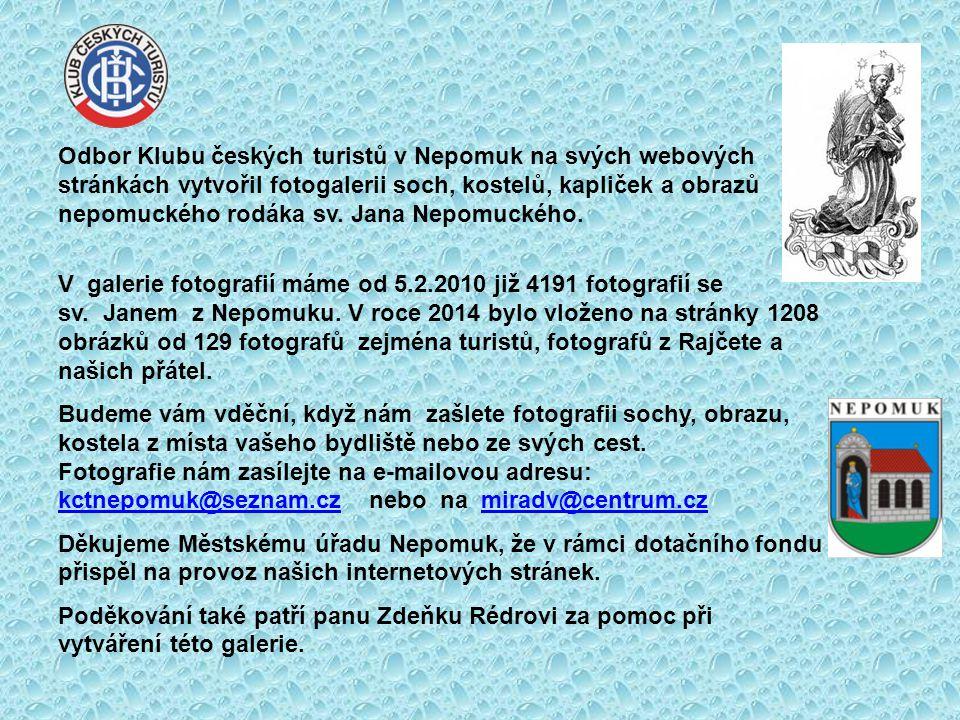 Odbor Klubu českých turistů v Nepomuk na svých webových stránkách vytvořil fotogalerii soch, kostelů, kapliček a obrazů nepomuckého rodáka sv. Jana Nepomuckého.