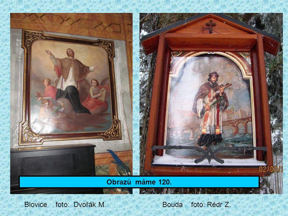 Obrazů máme 120. Blovice foto: Dvořák M. Bouda foto: Rédr Z.