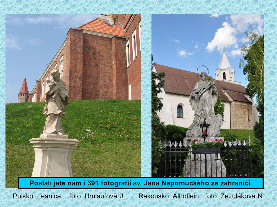 Poslali jste nám i 391 fotografií sv. Jana Nepomuckého ze zahraničí.