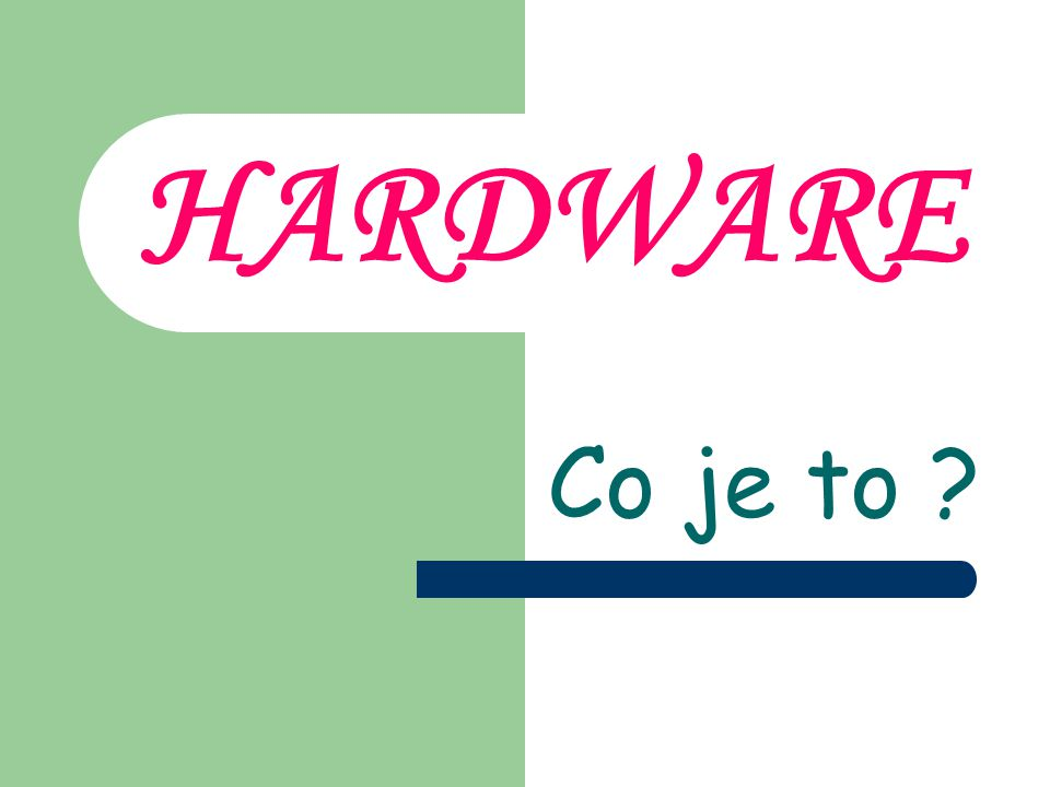 HARDWARE Co je to