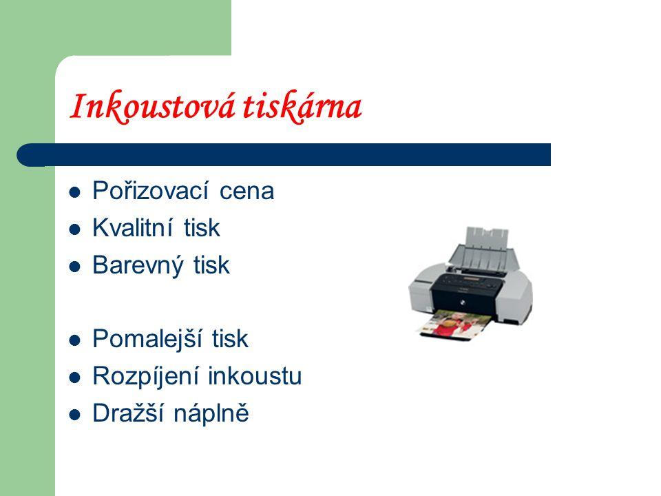 Inkoustová tiskárna Pořizovací cena Kvalitní tisk Barevný tisk