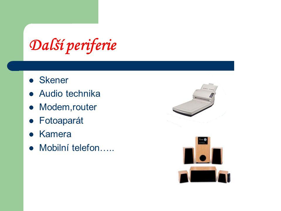 Další periferie Skener Audio technika Modem,router Fotoaparát Kamera