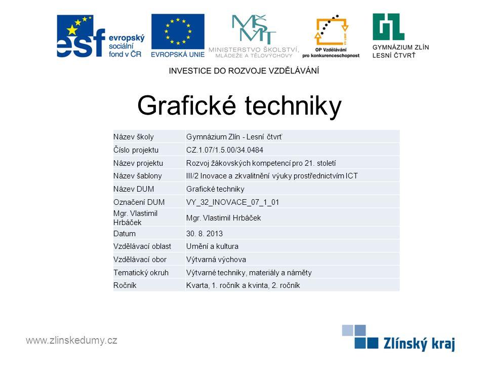 Grafické techniky www.zlinskedumy.cz Název školy