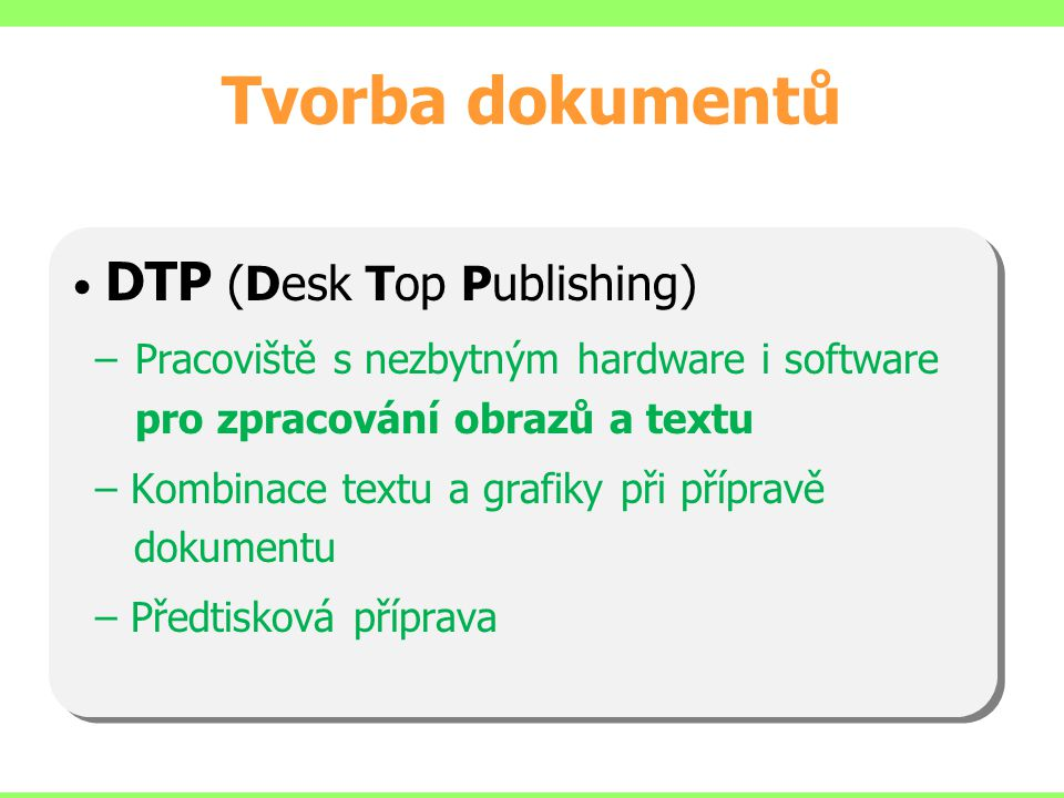 Tvorba dokumentů DTP (Desk Top Publishing)