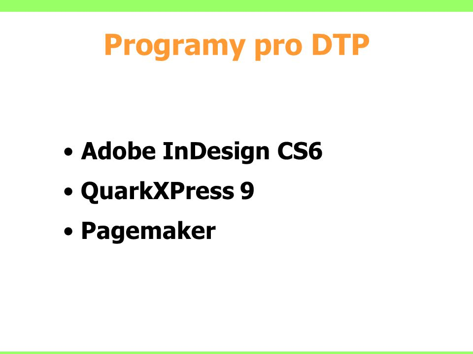 Programy pro DTP Adobe InDesign CS6 QuarkXPress 9 Pagemaker