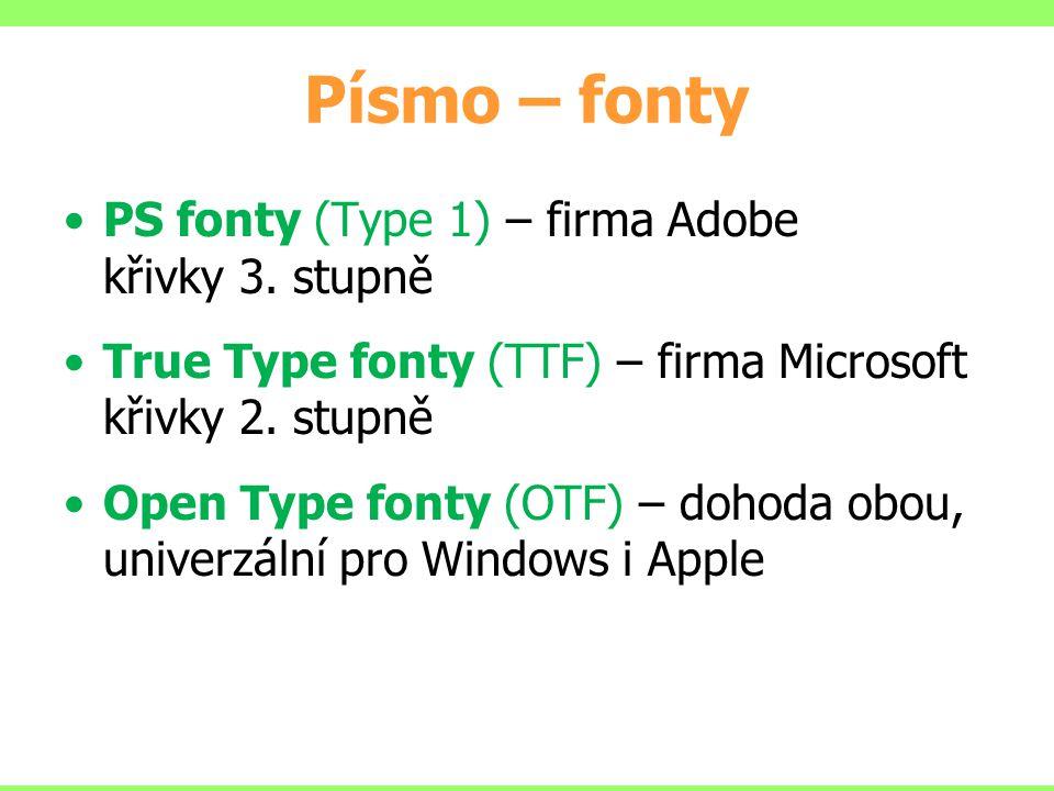 Písmo – fonty PS fonty (Type 1) – firma Adobe křivky 3. stupně