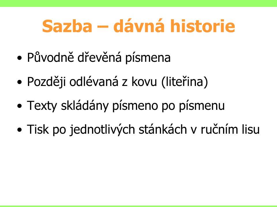 Sazba – dávná historie Původně dřevěná písmena