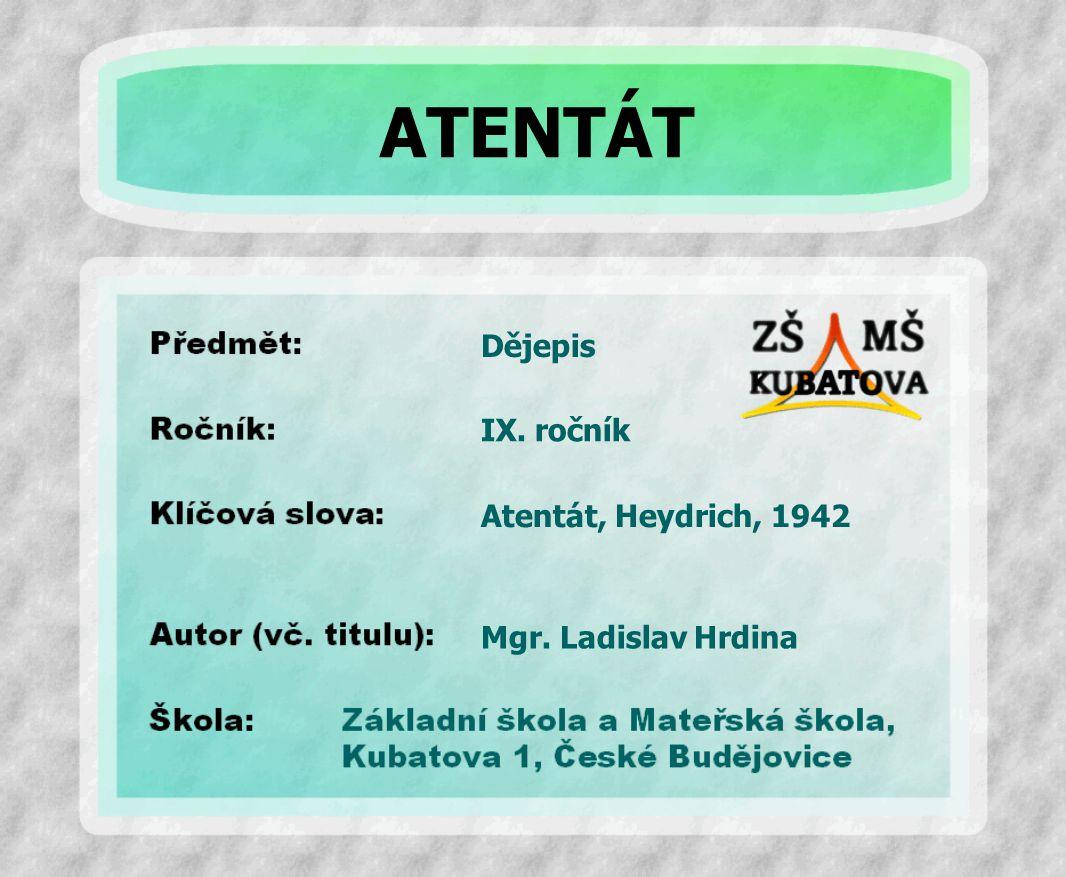 ATENTÁT Dějepis IX. ročník Atentát, Heydrich, 1942