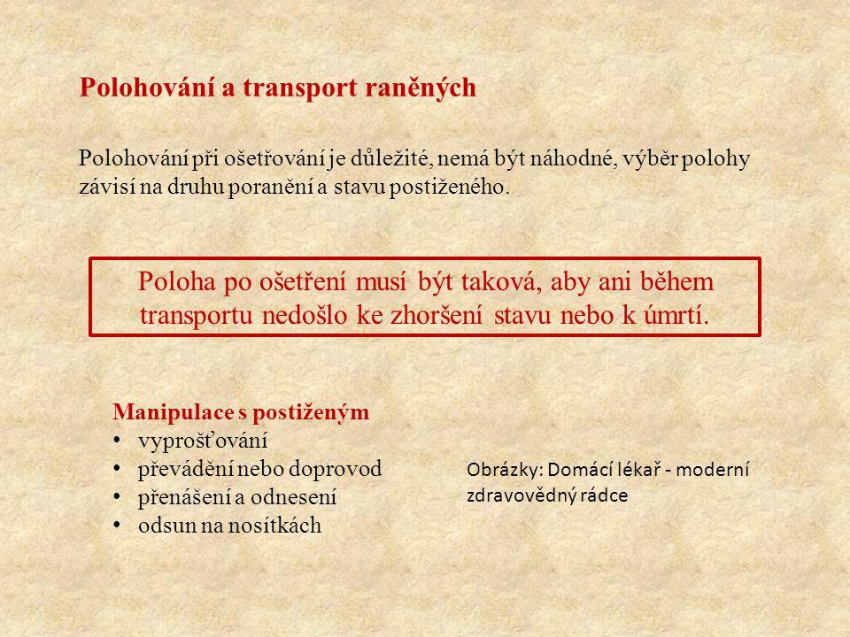 Polohování a transport raněných