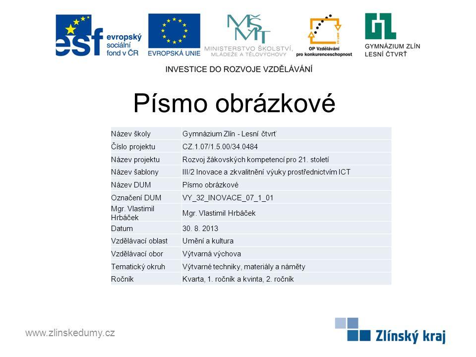 Písmo obrázkové www.zlinskedumy.cz Název školy