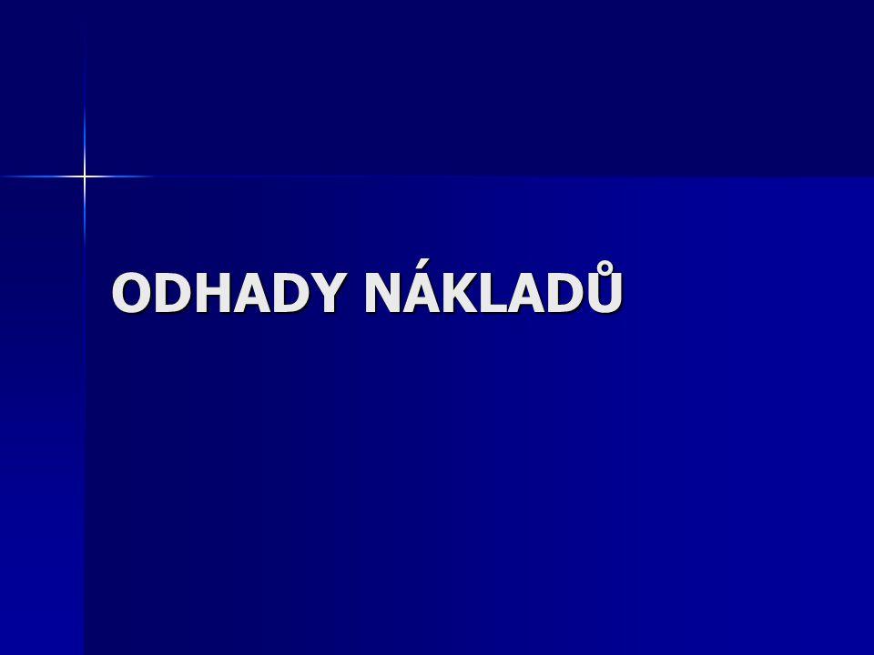 ODHADY NÁKLADŮ