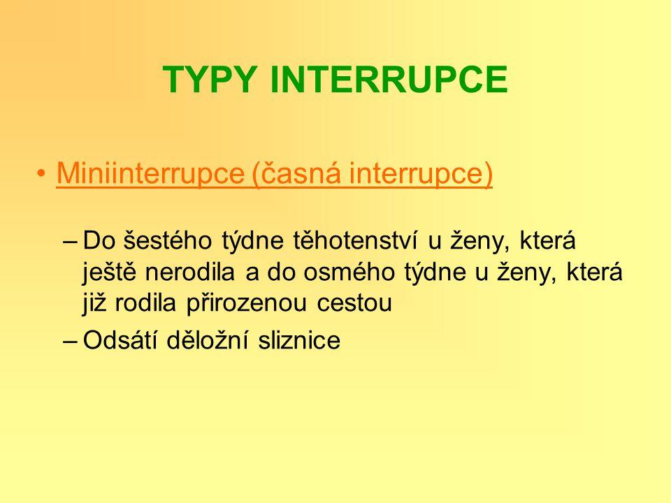 TYPY INTERRUPCE Miniinterrupce (časná interrupce)
