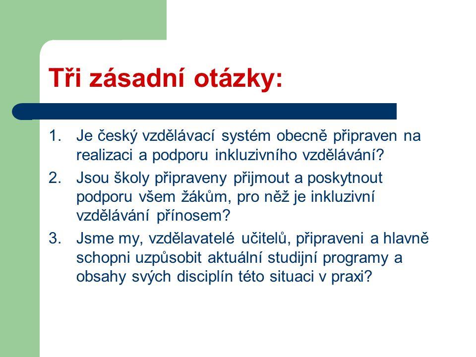 Tři zásadní otázky: Je český vzdělávací systém obecně připraven na realizaci a podporu inkluzivního vzdělávání