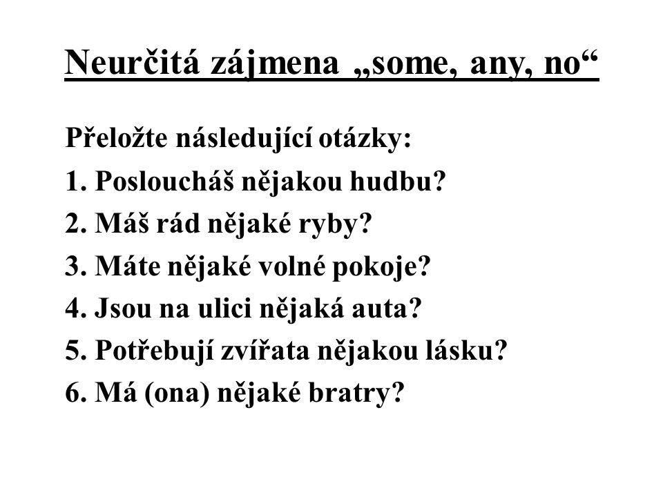"Neurčitá zájmena ""some, any, no"