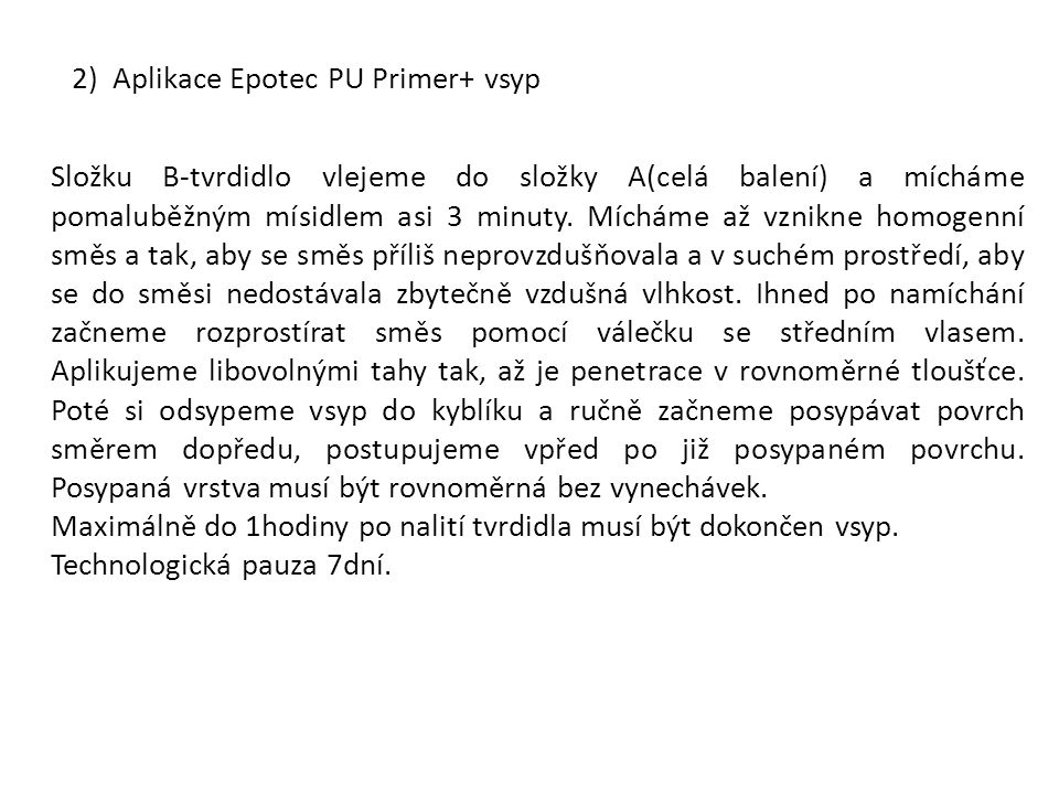 2) Aplikace Epotec PU Primer+ vsyp