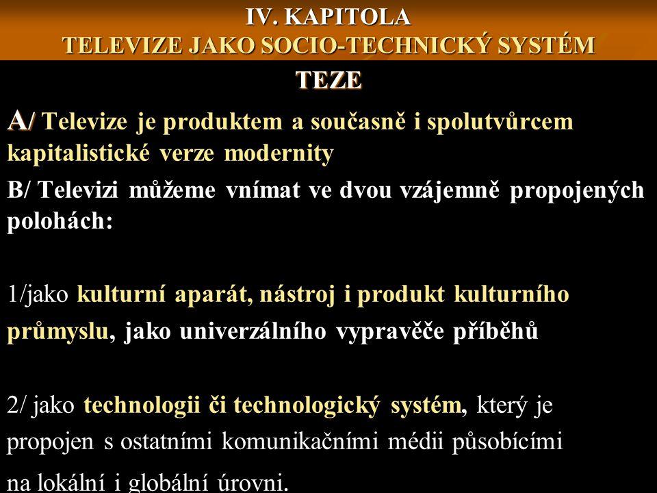 IV. KAPITOLA TELEVIZE JAKO SOCIO-TECHNICKÝ SYSTÉM