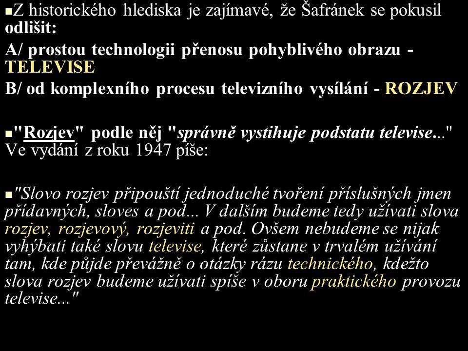 Z historického hlediska je zajímavé, že Šafránek se pokusil odlišit: