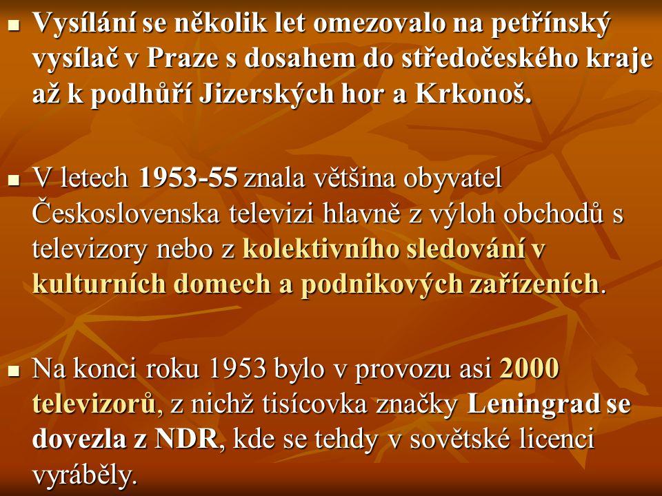 Vysílání se několik let omezovalo na petřínský vysílač v Praze s dosahem do středočeského kraje až k podhůří Jizerských hor a Krkonoš.