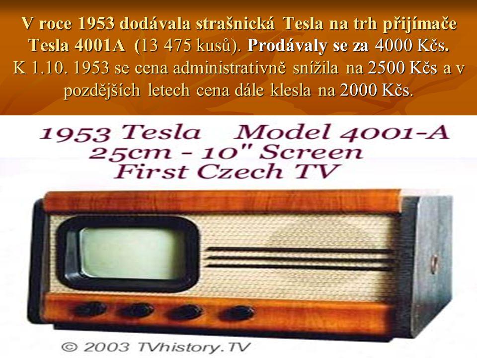 V roce 1953 dodávala strašnická Tesla na trh přijímače Tesla 4001A (13 475 kusů).