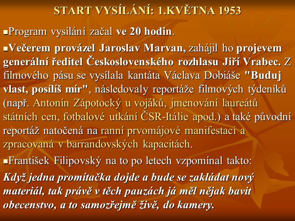 START VYSÍLÁNÍ: 1.KVĚTNA 1953