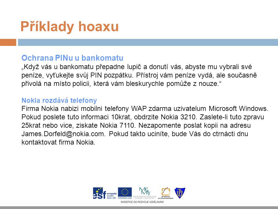 Příklady hoaxu Ochrana PINu u bankomatu