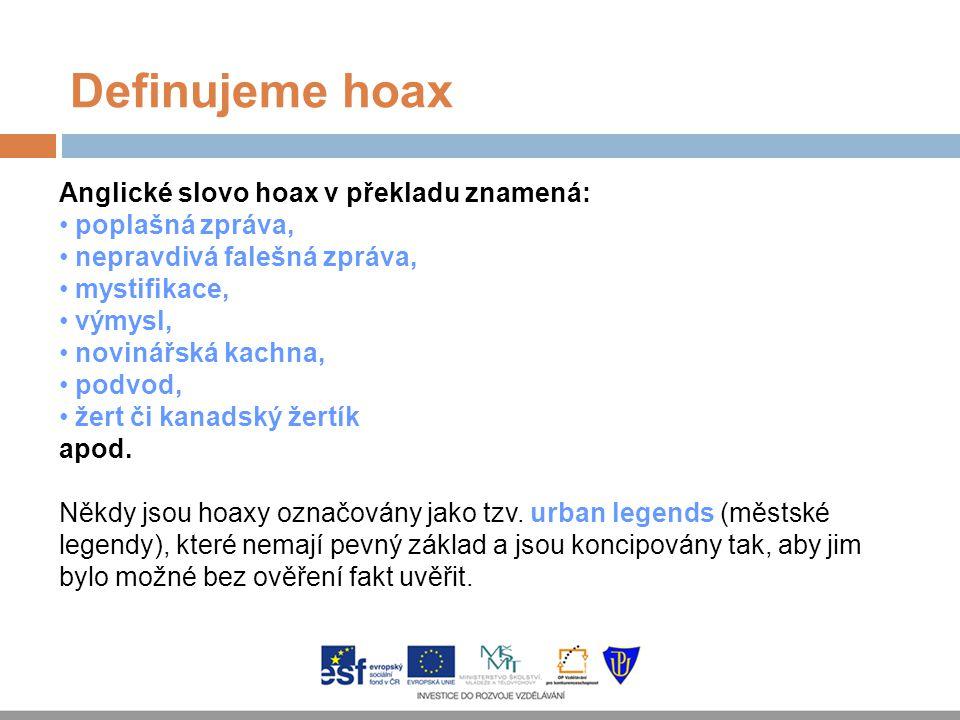 Definujeme hoax Anglické slovo hoax v překladu znamená: