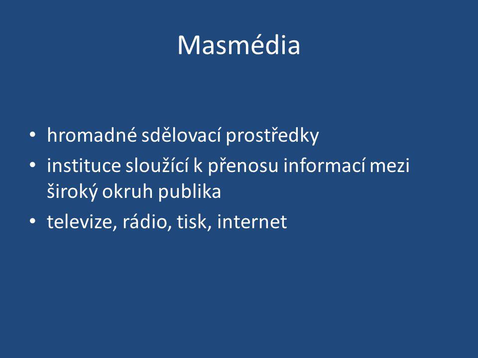 Masmédia hromadné sdělovací prostředky