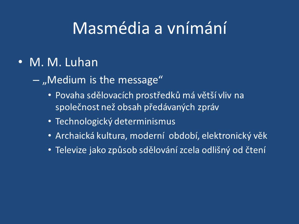 "Masmédia a vnímání M. M. Luhan ""Medium is the message"