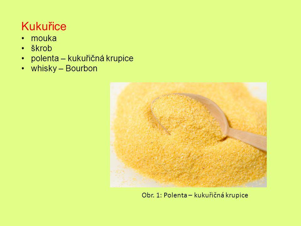 Kukuřice mouka škrob polenta – kukuřičná krupice whisky – Bourbon