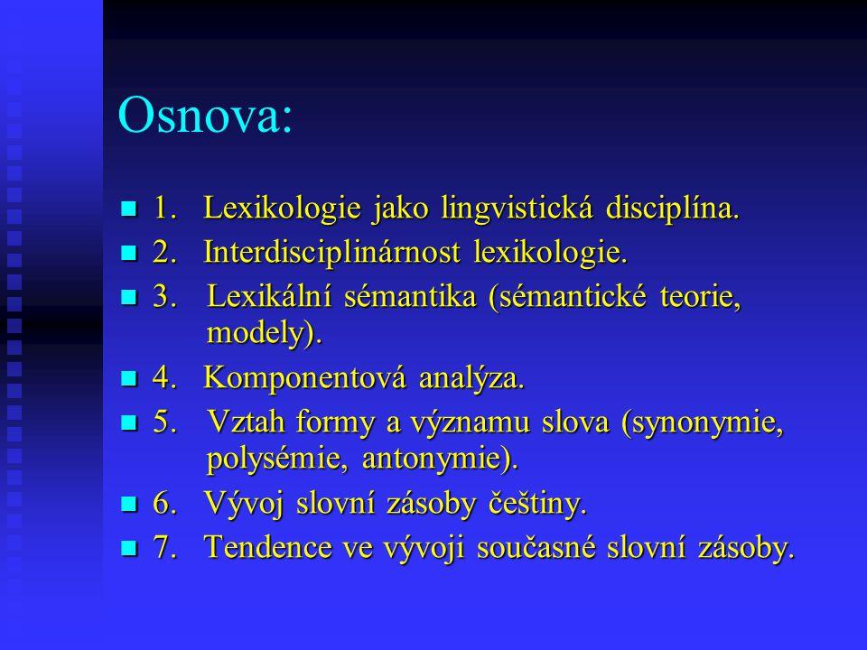 Osnova: 1. Lexikologie jako lingvistická disciplína.
